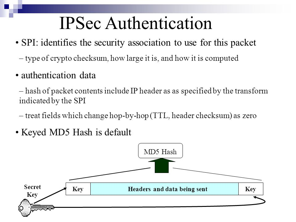 SSL Handshake: CipherSuite The CipherSuite defines the cryptographic algorithms, key sizes, etc CipherSuite Parameters: – Encryption Algorithm: none, RC4-40, RC4-128, RC2-40, IDEA-128, DES-40, DES, TripleDES – Public Key algorithm: RSA, Fortezza, or Diffie-Hellman (with RSA, DSS, or, no certificates* ) – Hash Function: MD5, SHA * Certificate-less handshakes are vulnerable to man-in-the-middle attacks.