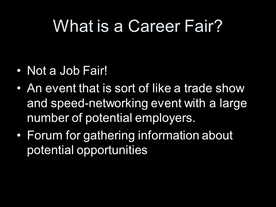 What is a Career Fair. Not a Job Fair.