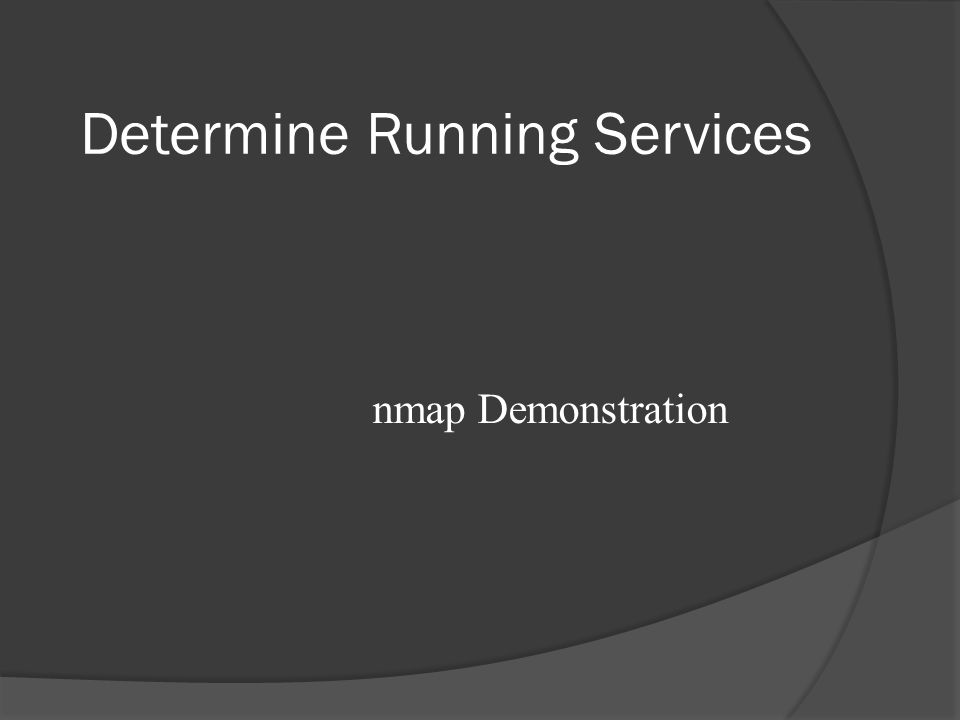 Determine Running Services nmap Demonstration