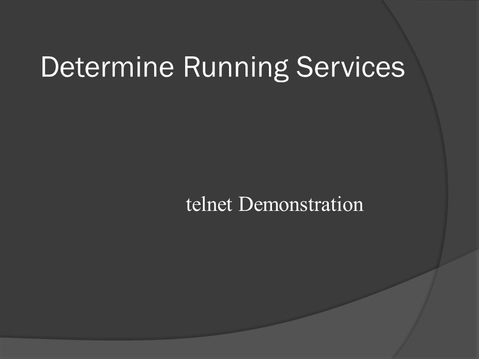 Determine Running Services telnet Demonstration