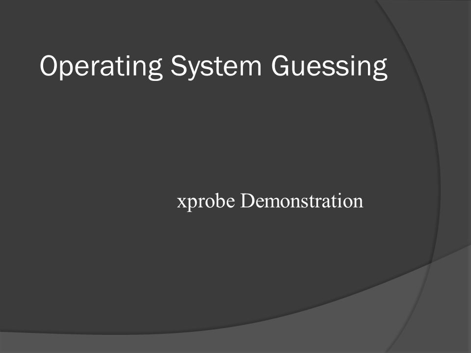 Operating System Guessing xprobe Demonstration