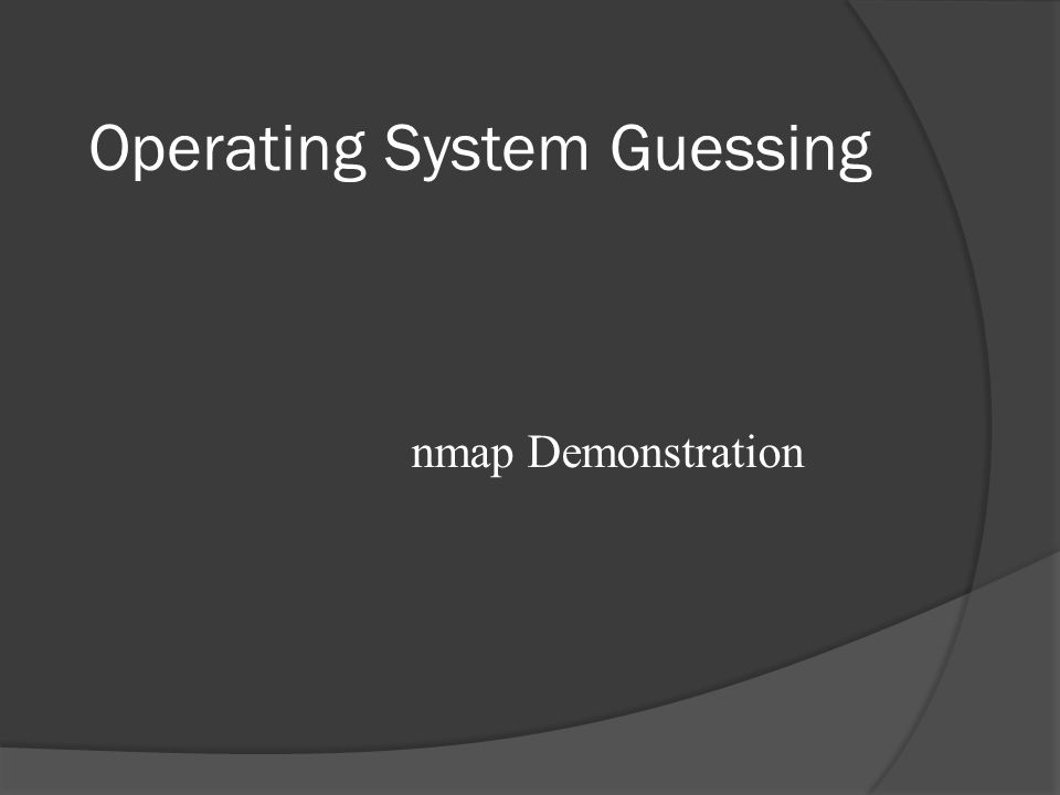 Operating System Guessing nmap Demonstration