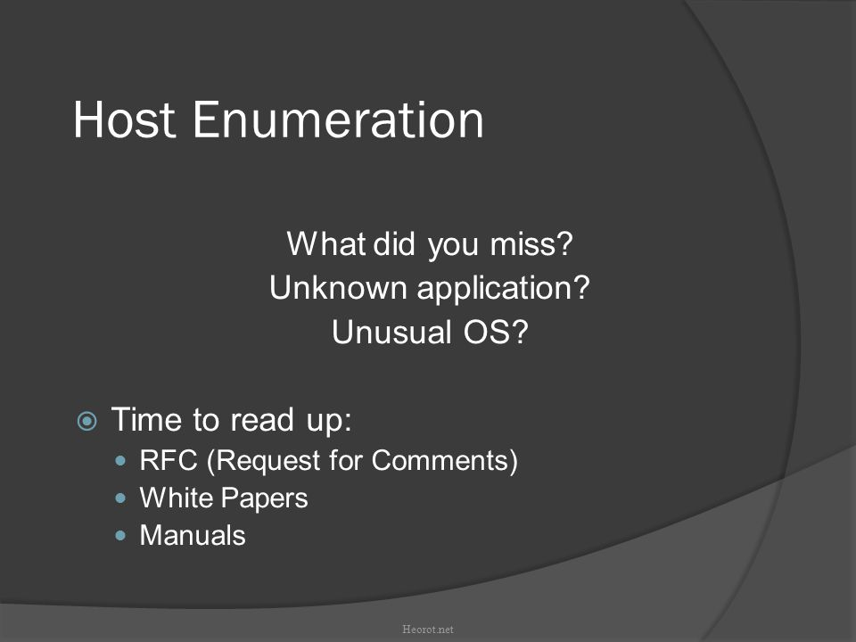 Host Enumeration What did you miss. Unknown application.