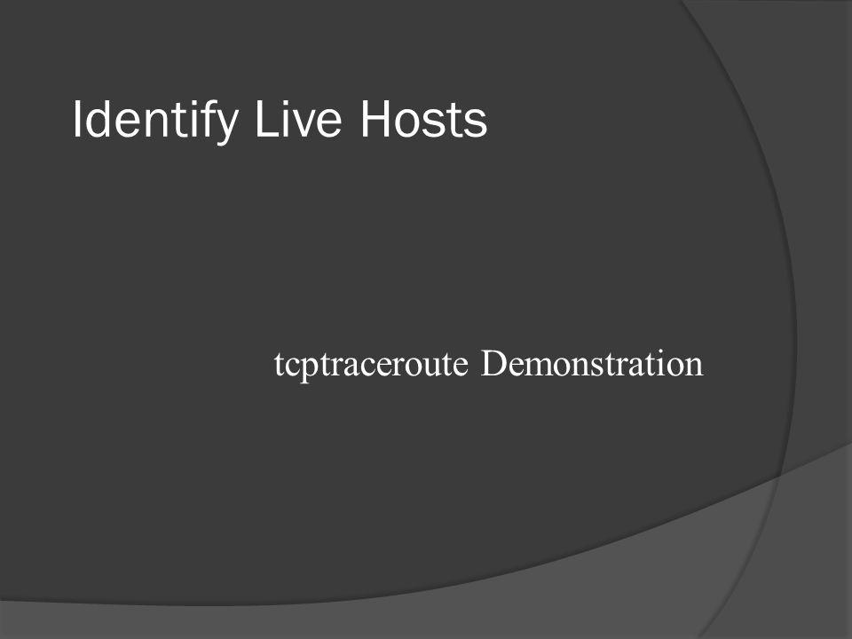 Identify Live Hosts tcptraceroute Demonstration