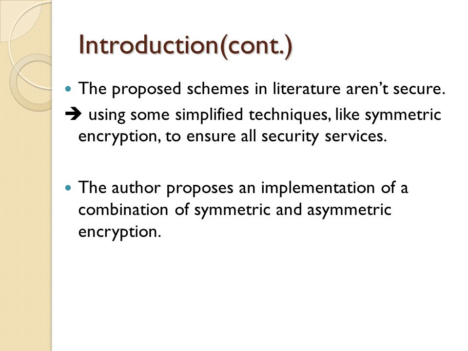 Introduction(cont.) The proposed schemes in literature aren't secure.