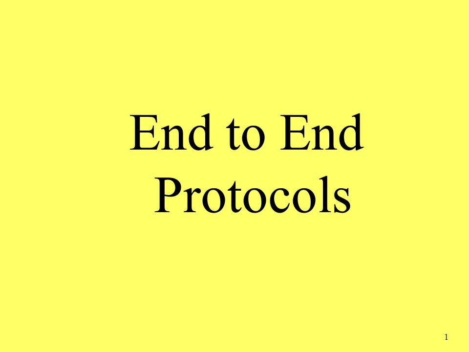 1 End to End Protocols