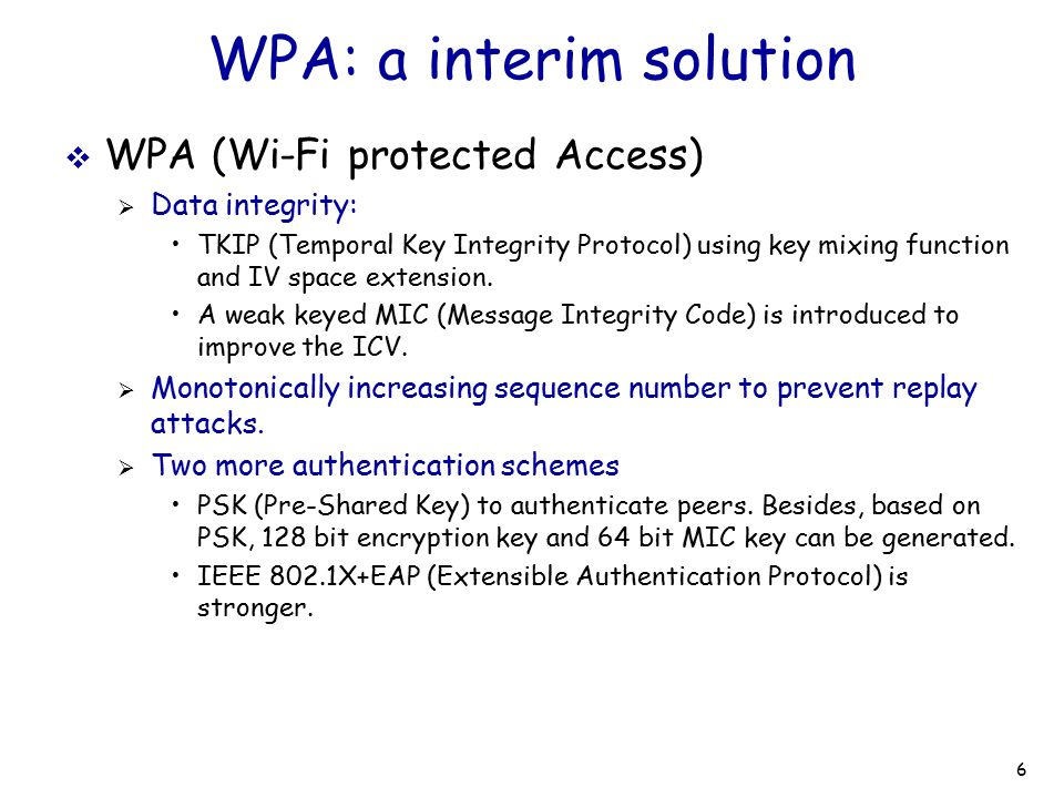 7 Is WPA good enough. It seems that WPA patches every vulnerabilities in WEP.