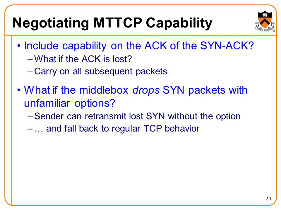 Negotiating MTTCP Capability Include capability on the ACK of the SYN-ACK.