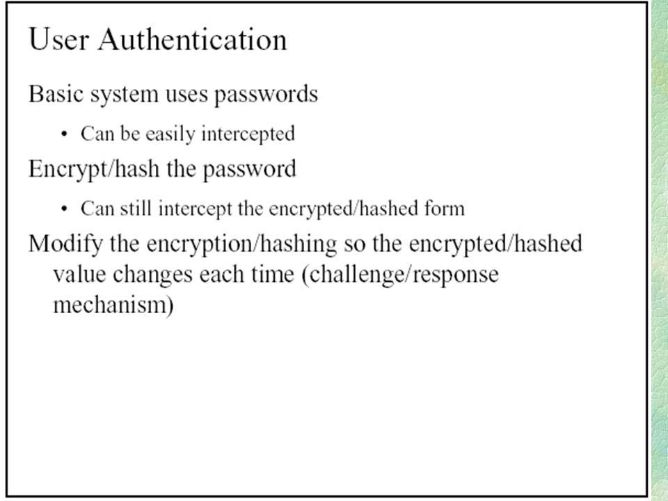 TLS/SSL Scenario 2 Hello Change connection state ClientServer Hello Server Certificate Client Key Exchange Server Challenge Client Response Server Authentication Client Authentication