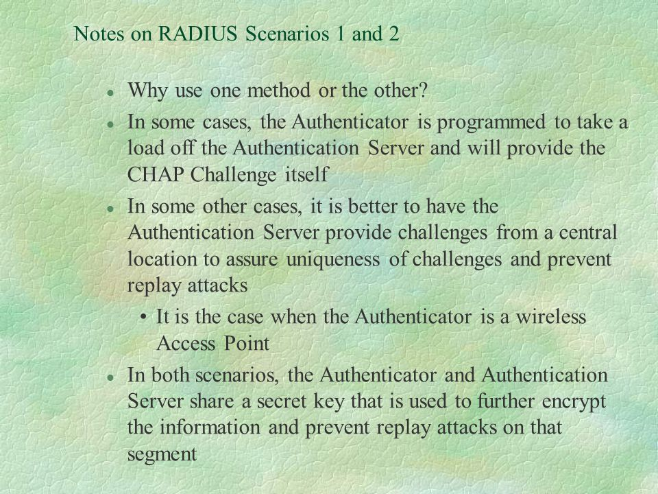 Notes on RADIUS Scenarios 1 and 2 l Why use one method or the other.