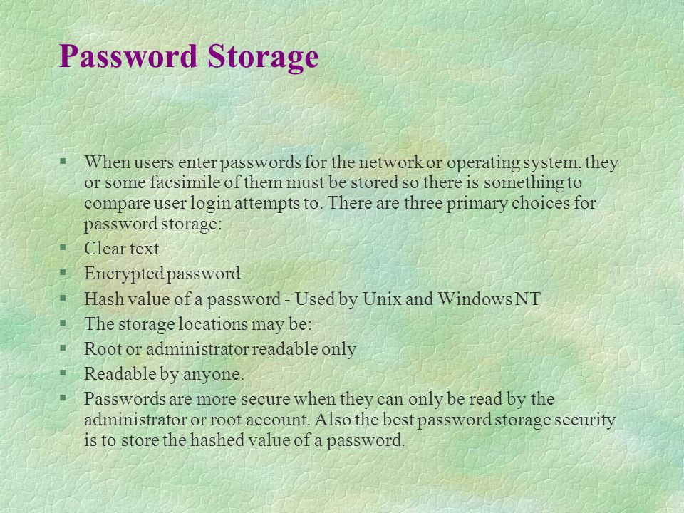 Password Authentication Scenario 1 l Shared secret: password l This scenario is not secure: password is sent in plaintext l Used by PAP (Password Authentication Protocol) I need access Authenticate yourself I am A , password QWERTY Access granted / denied ClientServer A password QWERTY .