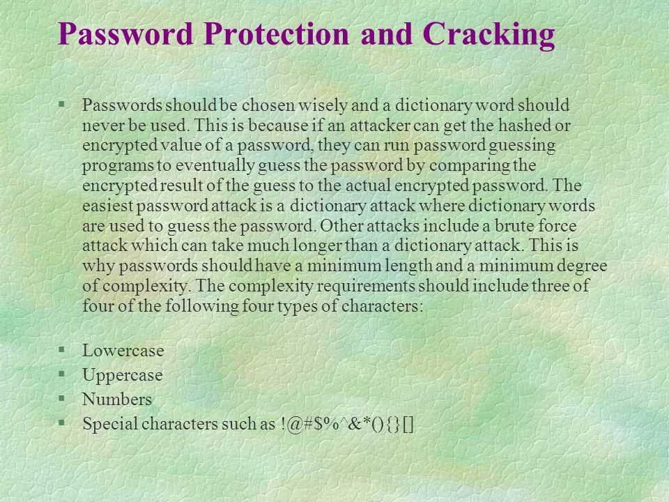 Password Authentication Scenario 2 l Shared secret: password l Challenge by B: randomly generated number l Response by A: Hash of (Password + Random Challenge) l Used by CHAP (Challenge Handshake Authentication Protocol) I am A , I need access CHAP Challenge: H6ty 1@!p CHAP Response: Answer: 89it%-QkL CHAP Access granted / denied ClientServer Query A 's password Compute response Match.