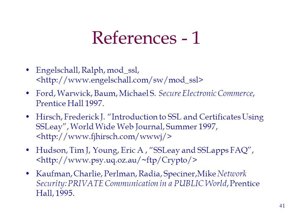 41 References - 1 Engelschall, Ralph, mod_ssl, Ford, Warwick, Baum, Michael S.