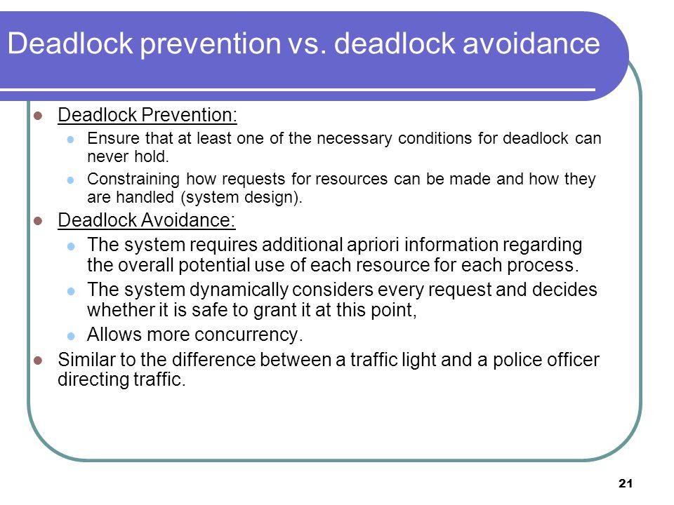 21 Deadlock prevention vs.