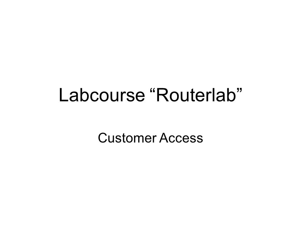 "Labcourse ""Routerlab"" Customer Access"