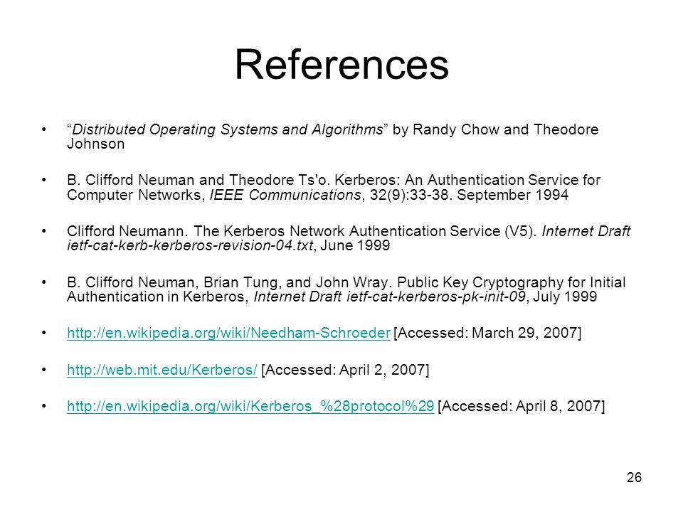 26 References Distributed Operating Systems and Algorithms by Randy Chow and Theodore Johnson B.