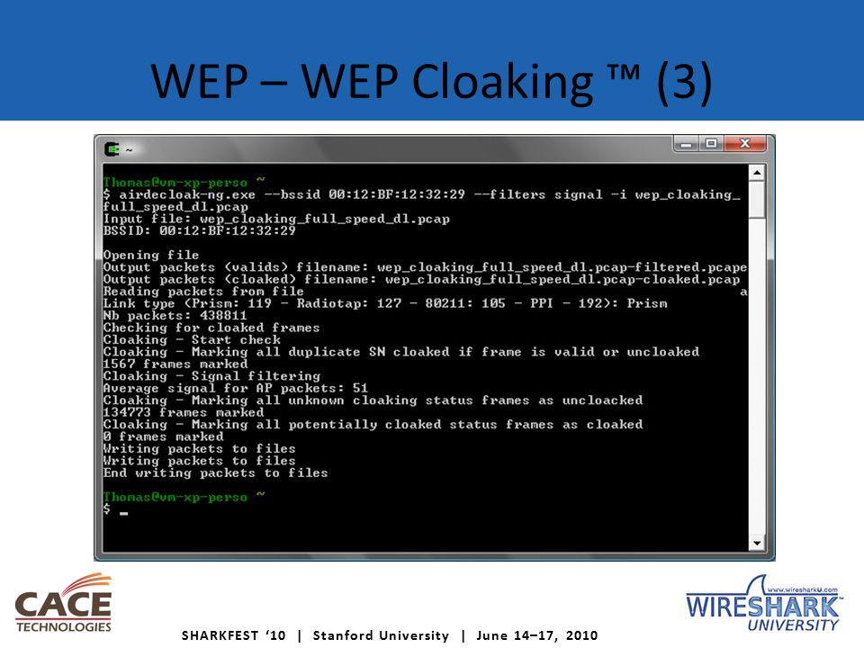 SHARKFEST '10 | Stanford University | June 14–17, 2010 WEP – WEP Cloaking ™ (3)