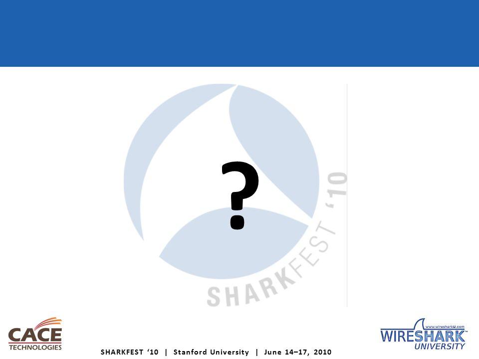 SHARKFEST '10 | Stanford University | June 14–17, 2010