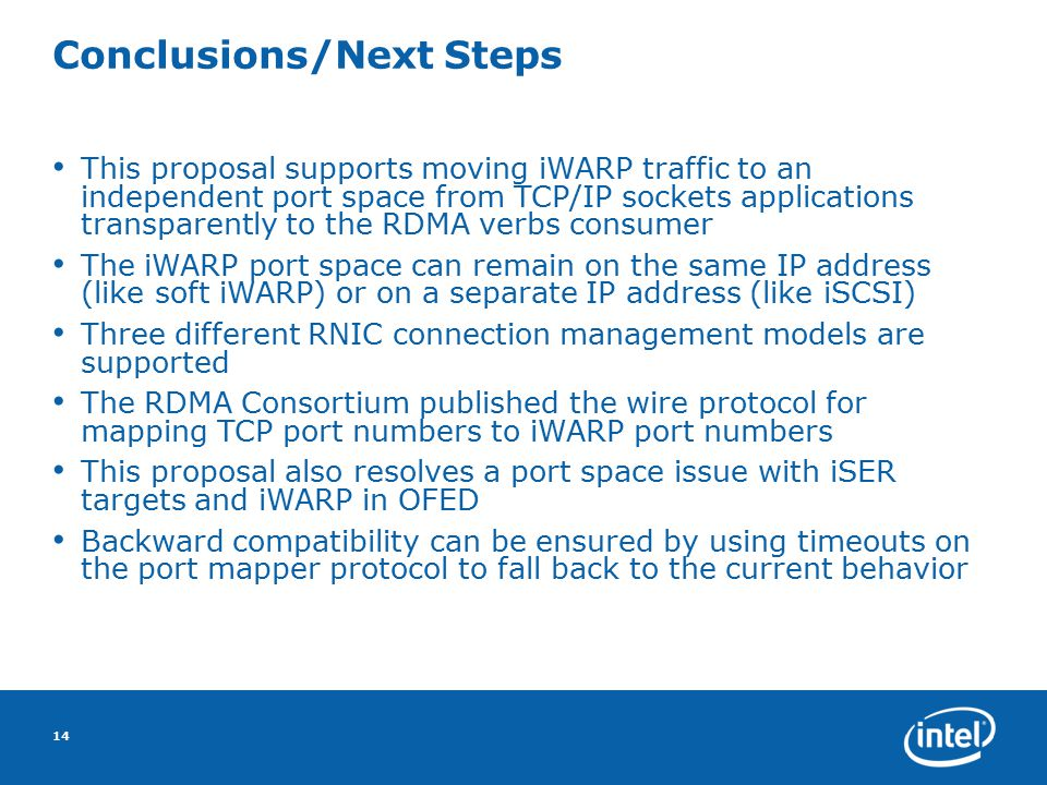 Conclusions/Next Steps This proposal supports moving iWARP traffic to an independent port space from TCP/IP sockets applications transparently to the