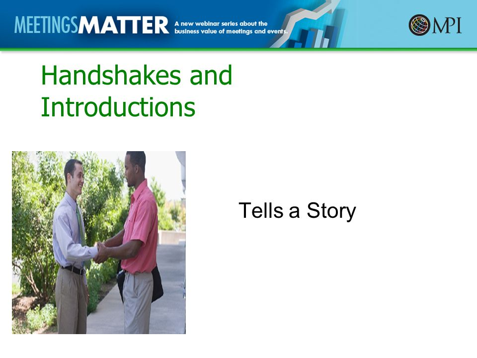 Handshakes and Introductions Tells a Story