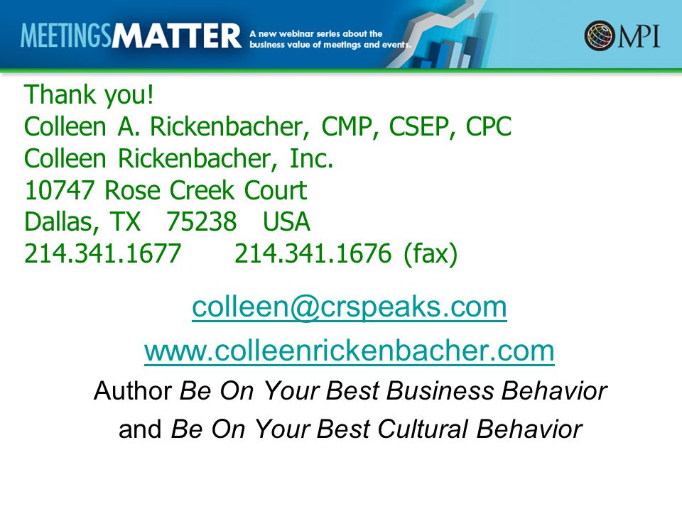 Thank you. Colleen A. Rickenbacher, CMP, CSEP, CPC Colleen Rickenbacher, Inc.