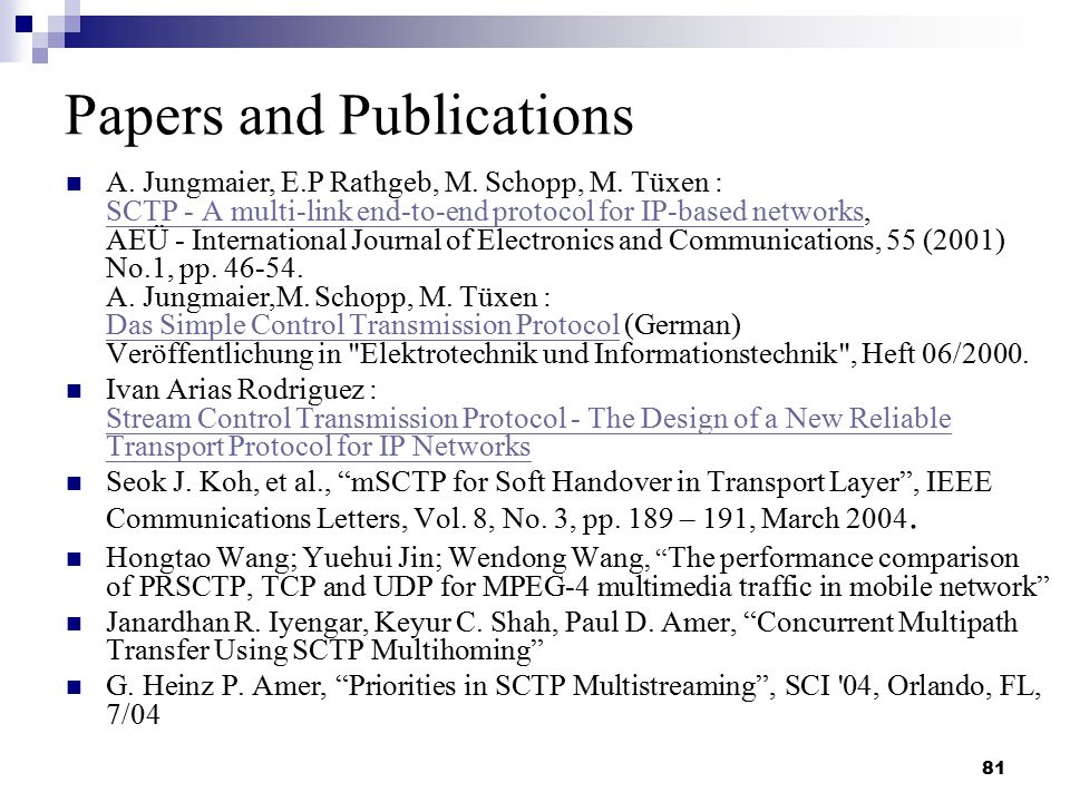 81 Papers and Publications A. Jungmaier, E.P Rathgeb, M.