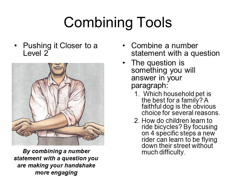 Combining Tools Pushing it Closer to a Level 2 Combine a number statement with a question The question is something you will answer in your paragraph: 1.