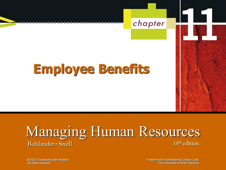 PowerPoint Presentation by Charlie Cook The University of West Alabama Managing Human Resources Bohlander Snell 14 th edition © 2007 Thomson/South-Western.