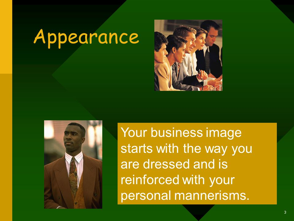 Topics 1. Appearance Business/Business Casual 2.