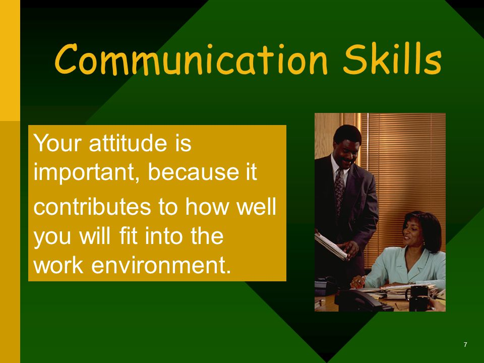 Social Graces The quality of your life is the quality of your communication. 6