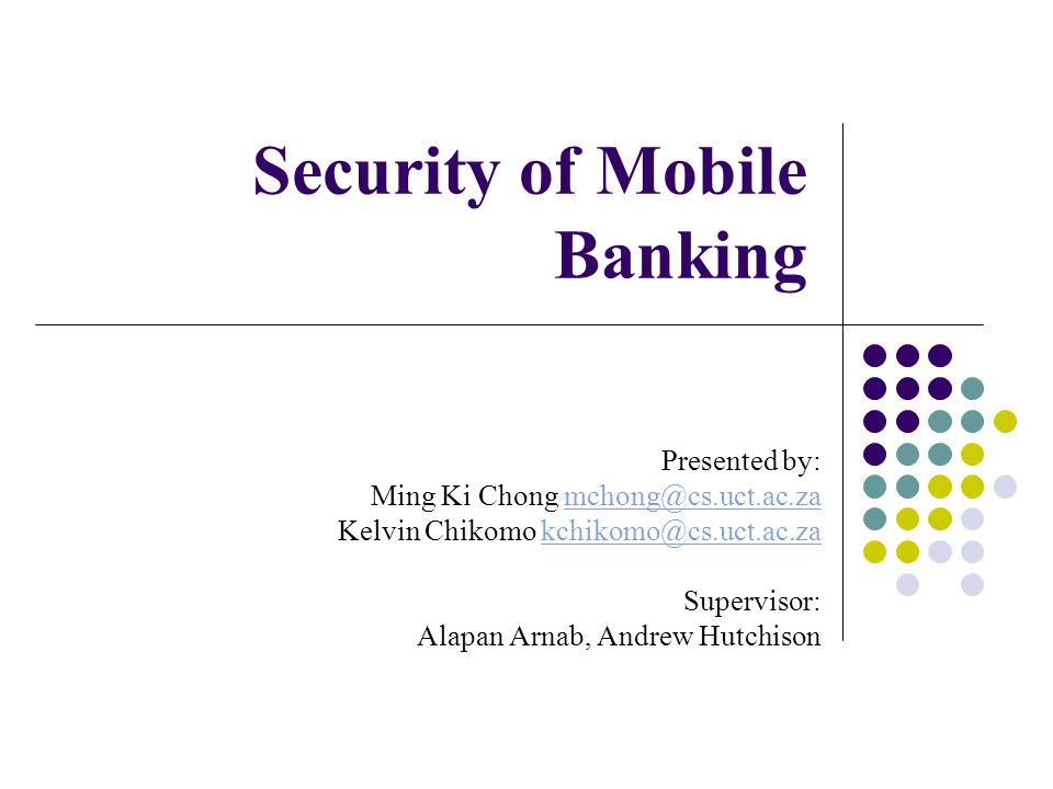 Ming Ki Chong & Kelvin Chikomo22 Bank implementations (WAP) Handshakes Authentication mechanisms (Pins Voice prints) Security shortfalls