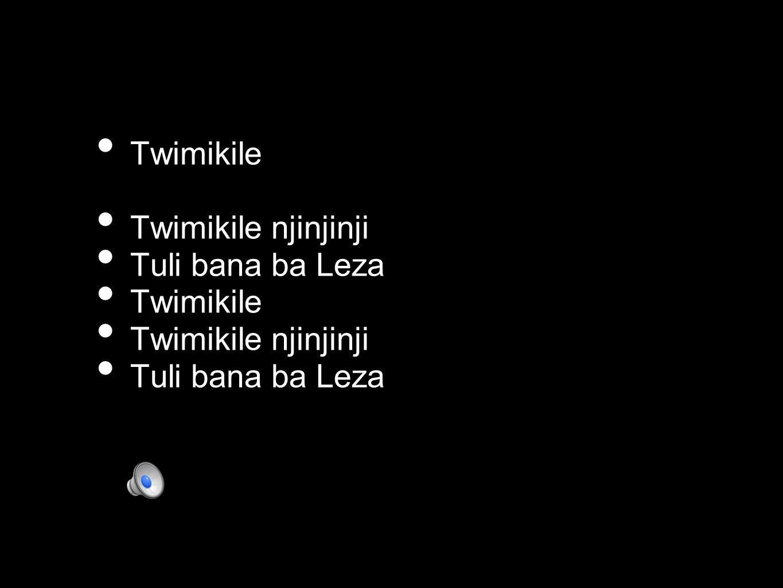 Twimikile Twimikile njinjinji Tuli bana ba Leza Twimikile Twimikile njinjinji Tuli bana ba Leza