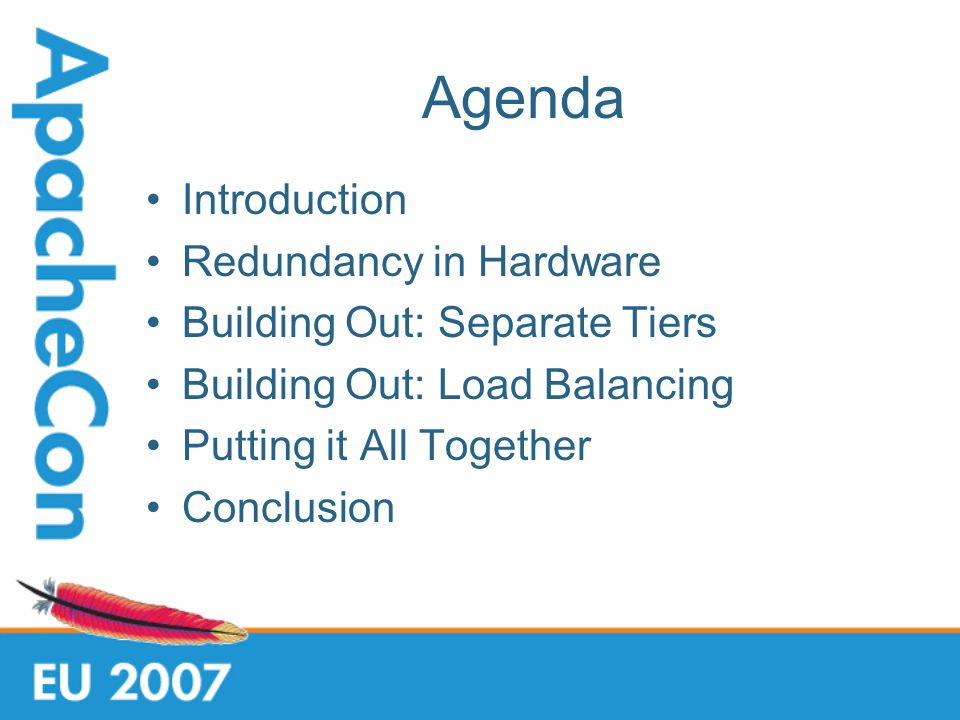Agenda Introduction Redundancy in Hardware Building Out: Separate Tiers Building Out: Load Balancing Putting it All Together Conclusion