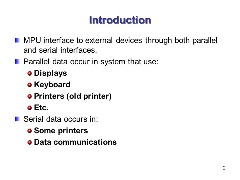 2 MPU interface to external devices through both parallel and serial interfaces.