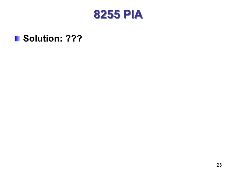 23 8255 PIA Solution: