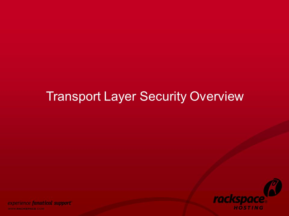 3 Transport Layer Security Overview