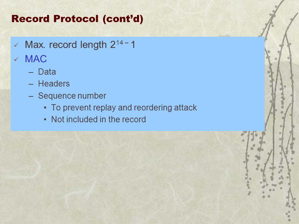 Record Protocol (cont'd) Max.