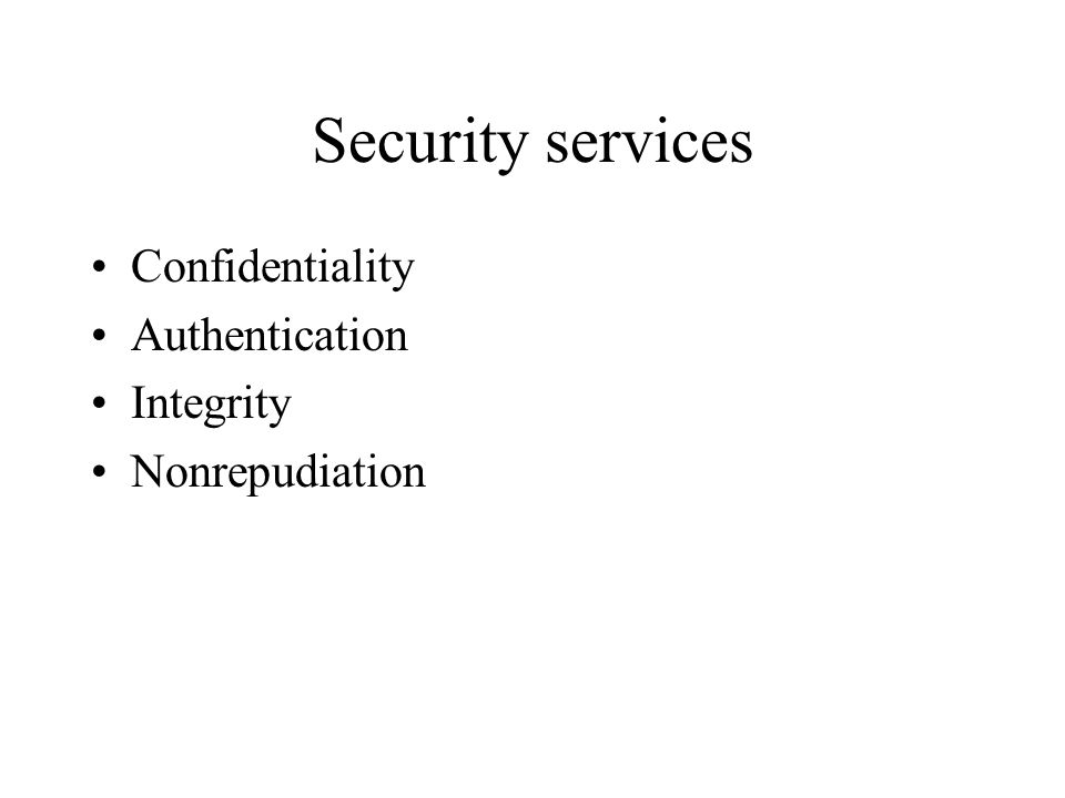 Services of TSL 1.Integrity: by cryptographic checksums.