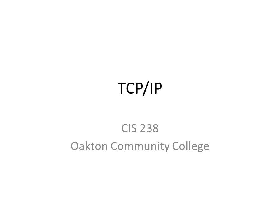 TCP/IP CIS 238 Oakton Community College