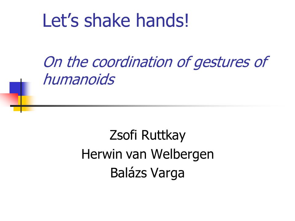 Let's shake hands.