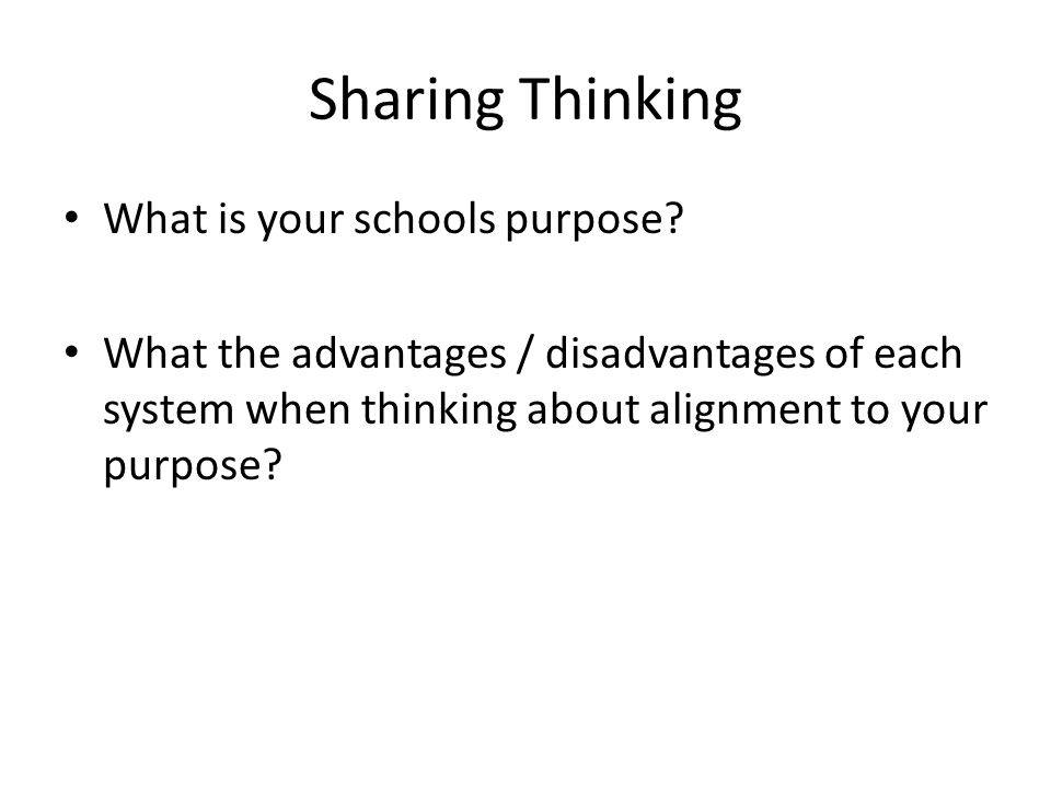 Sharing Thinking What is your schools purpose.