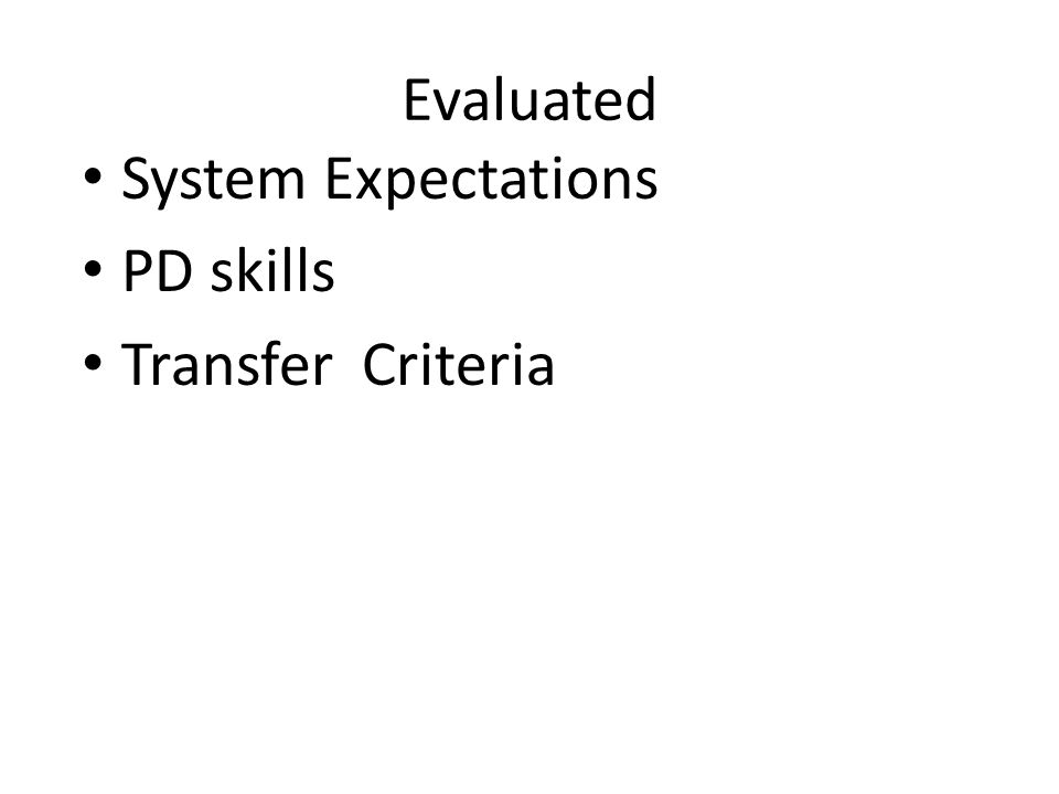 Evaluated System Expectations PD skills Transfer Criteria