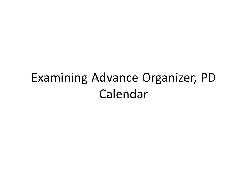 Examining Advance Organizer, PD Calendar