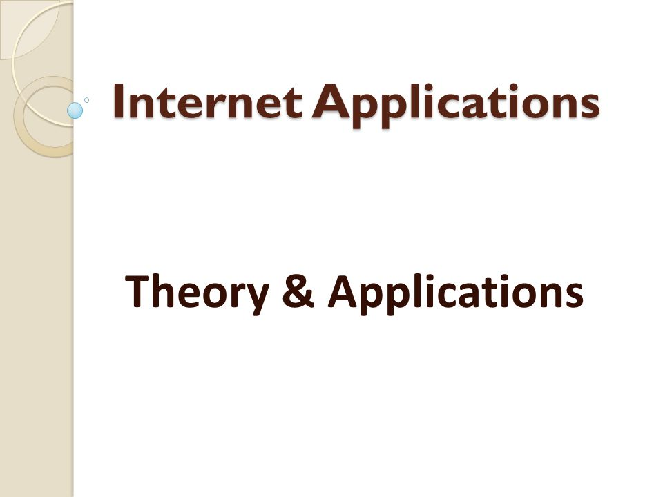 Internet Applications Theory & Applications