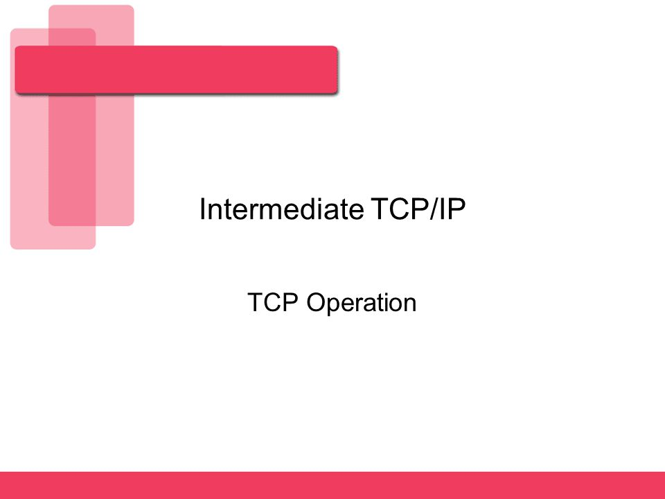 2 TCP/IP Transport Layer The primary duties of the transport layer:  Segmentation of upper-layer application data  Establishment of end-to-end operations  Transport of segments from one end host to another end host  Flow control provided by sliding windows  Reliability with sequence numbers and acknowledgments