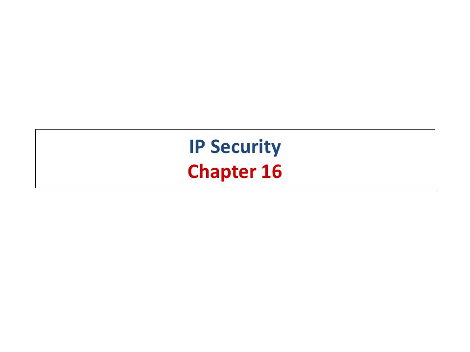 IP Security Chapter 16