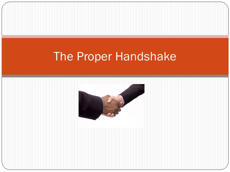 The Proper Handshake