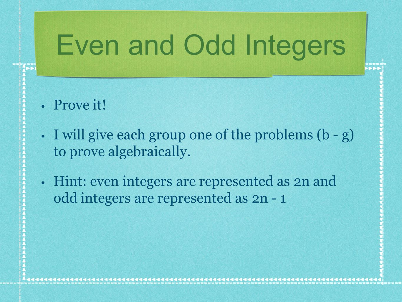 Even and Odd Integers Prove it.