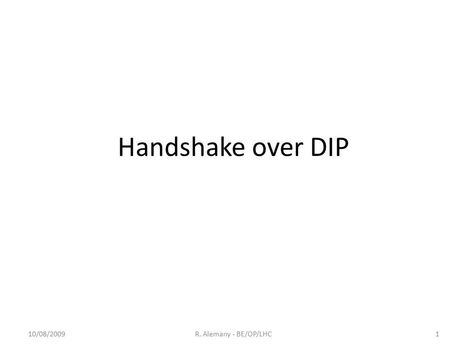 Handshake over DIP 10/08/20091R. Alemany - BE/OP/LHC