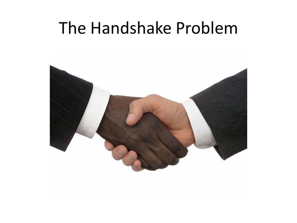 The Handshake Problem